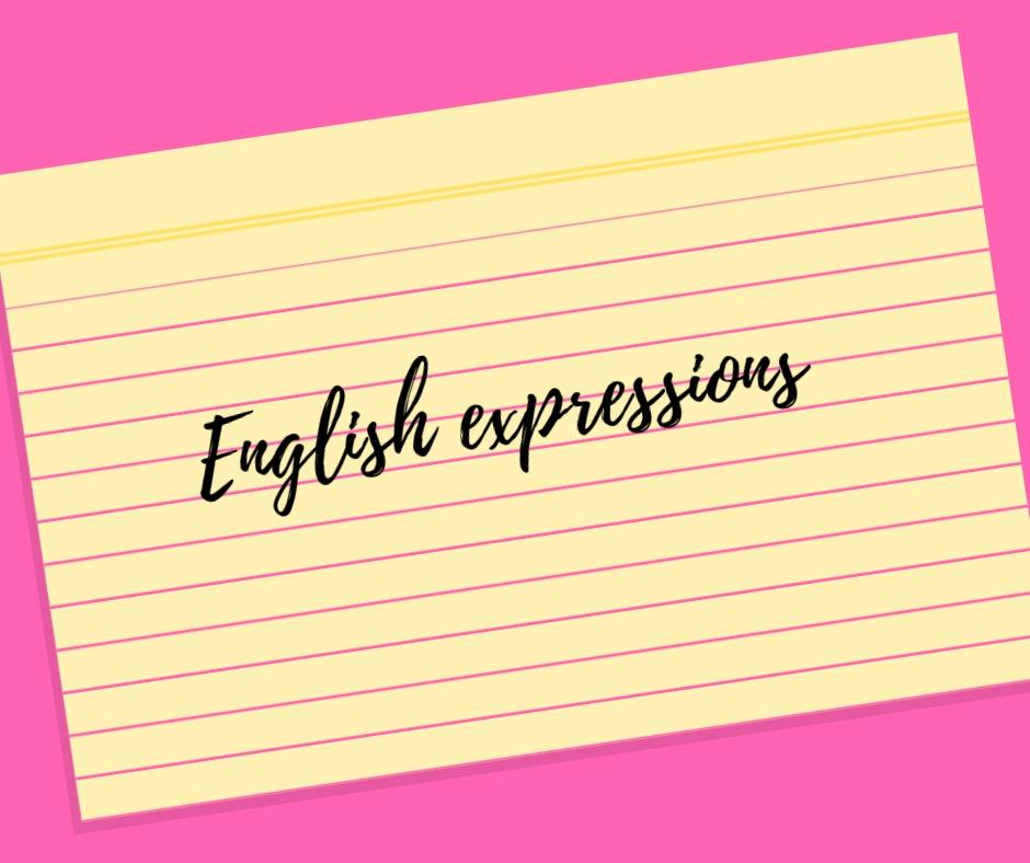 10 Expresiones En Inglés Que Debes Conocer Nathalie