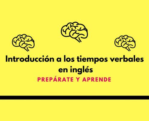 Introducción a los tiempos verbales en inglés