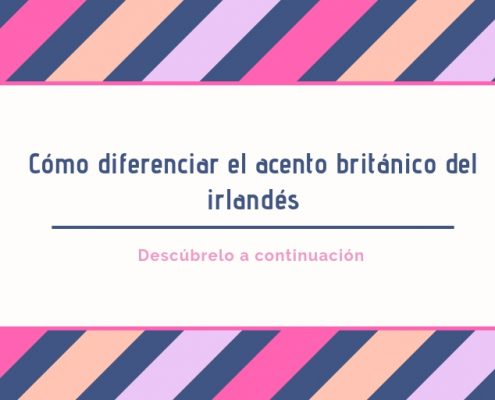 acento británico-vs-irlandes2