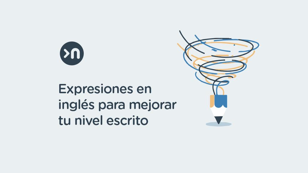 nathalie-language-experiences-blog-expresiones-ingles-para-mejorar-tu-nivel-escrito