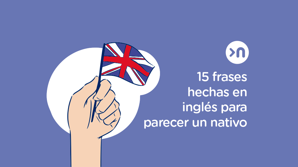 nathalie-language-experiences-blog-15-frases-ingles-para-parecer-un-nativo
