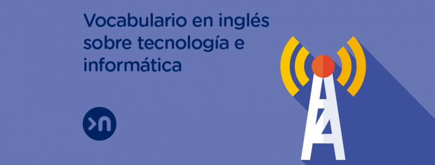 nathalie-language-experiences-blog-vocabulario-en-ingles-tecnologia
