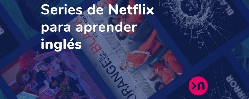 Aprender Inglés Con Netflix 10 Series Que Tienes Que Ver Nathalie Language Experiences