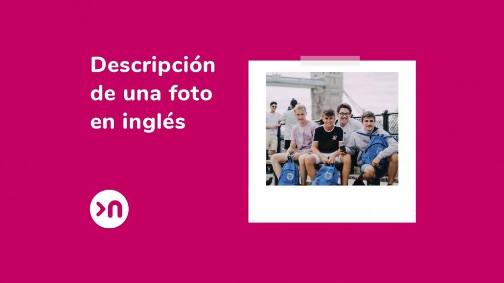 Descripción De Una Foto En Inglés 7 Consejos Muy Top Nathalie Language Experiences