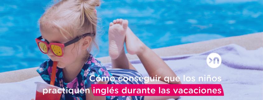 nathalie-language-experiences-aprender-inglés-niños-vacaciones
